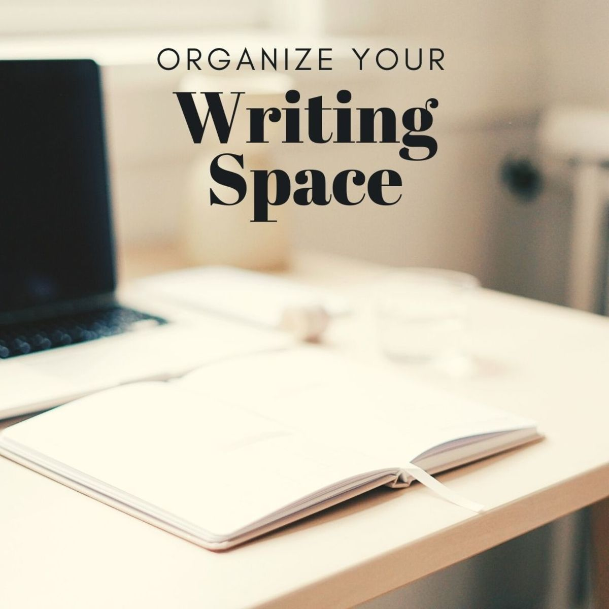Maintaining a pleasant, organized writing space will help you accomplish your goals.