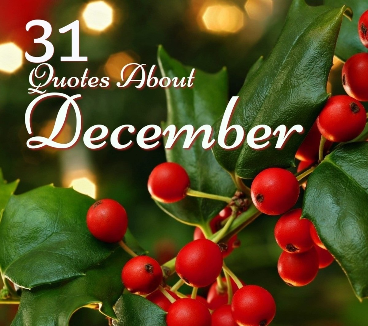 31 Quotes About December: Month of Joy and Celebration