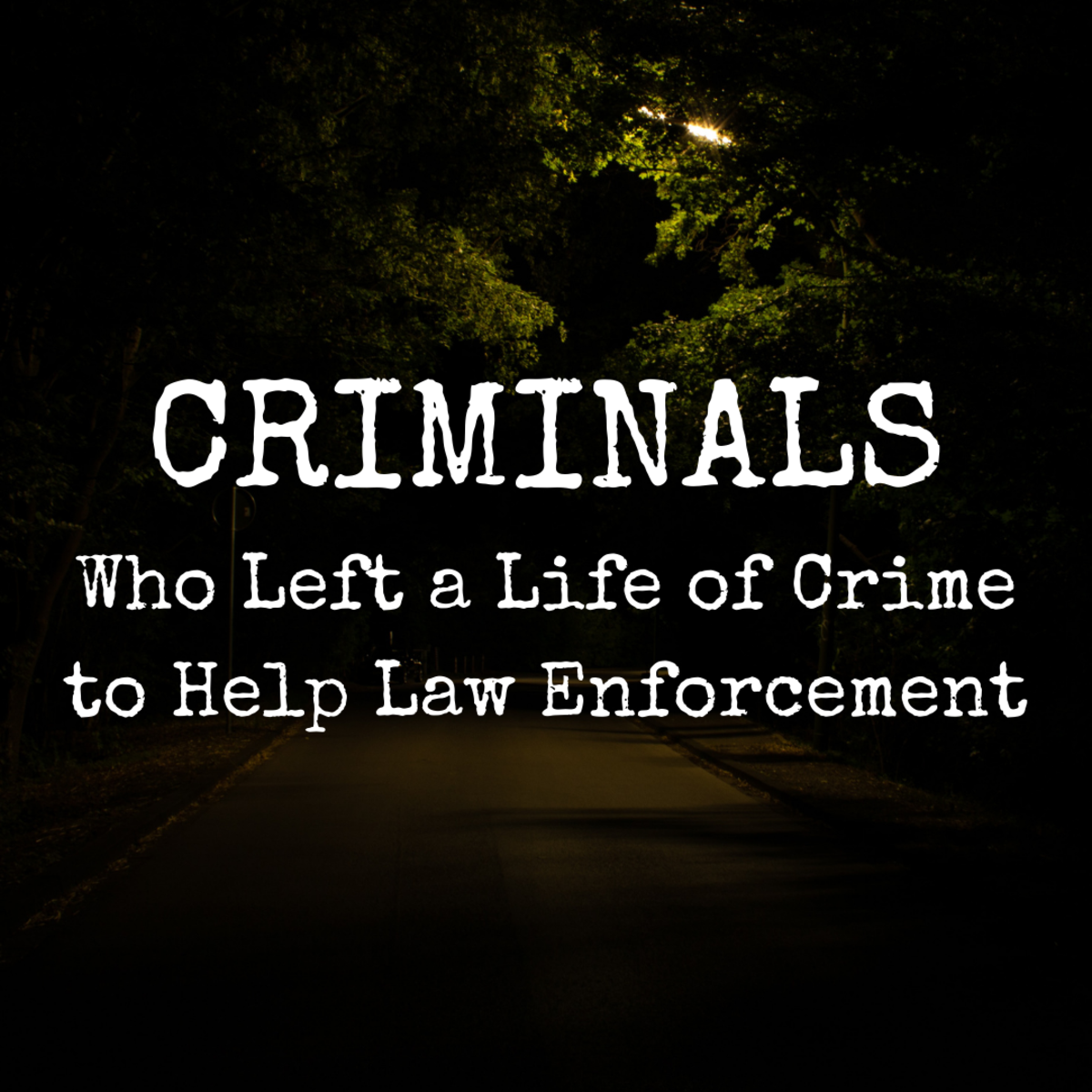 Learn about five former criminals who later changed and helped law enforcement stop crime.
