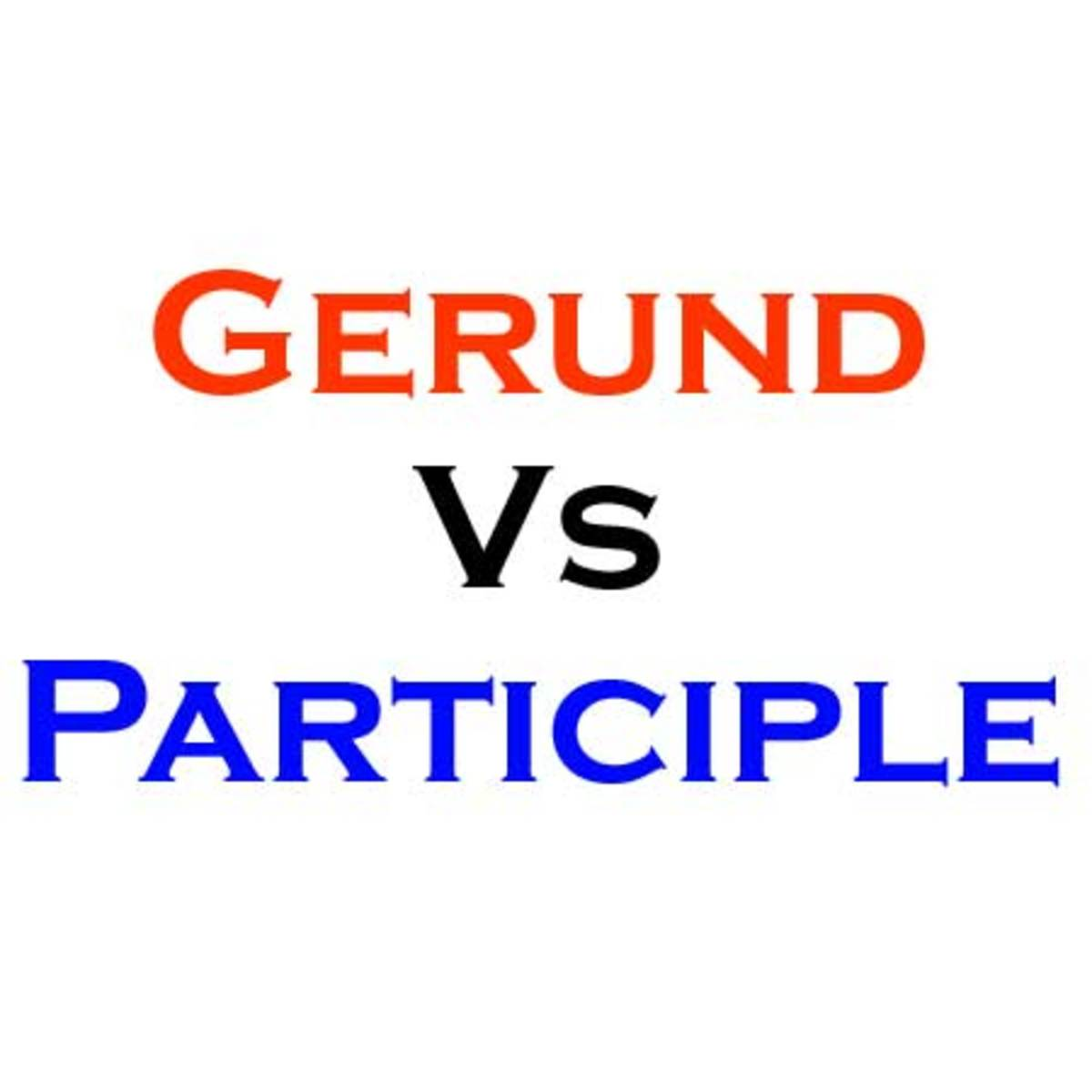What's the difference between a Gerund and a Participle?