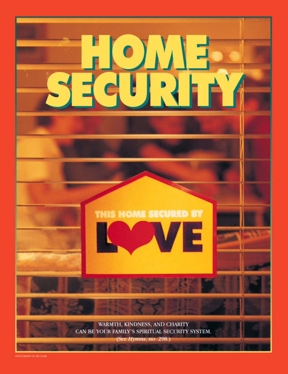 Love, warmth, kindness and charity can be your family's security system.
