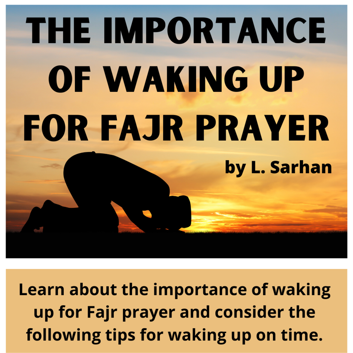 Learn about the importance of waking up for Fajr prayer and consider the following tips for waking up on time.