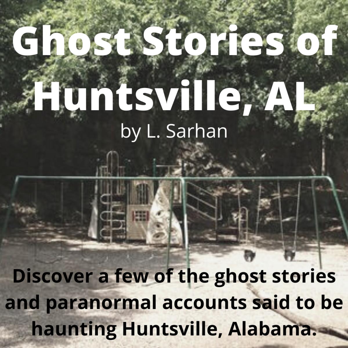Ghost Stories of Huntsville, Alabama