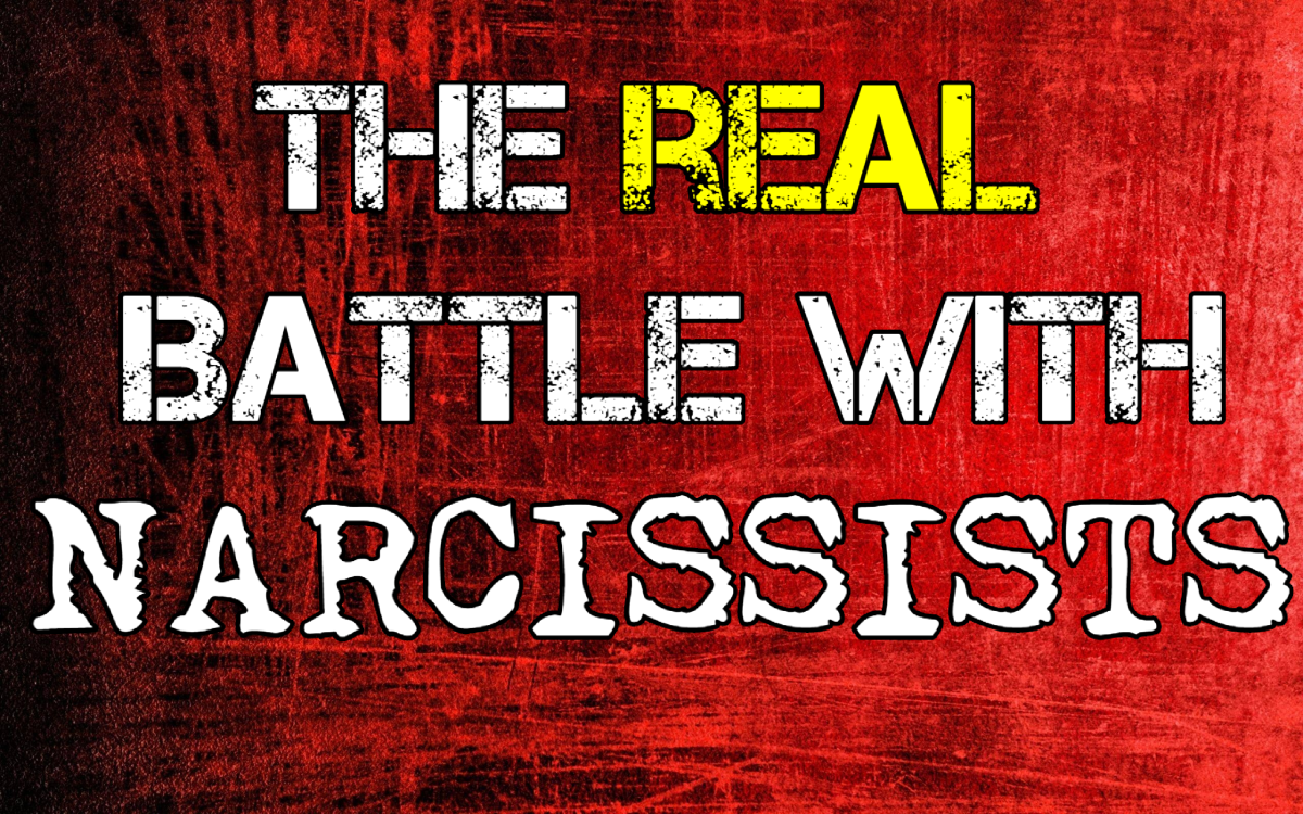 The Real Battle With Narcissists