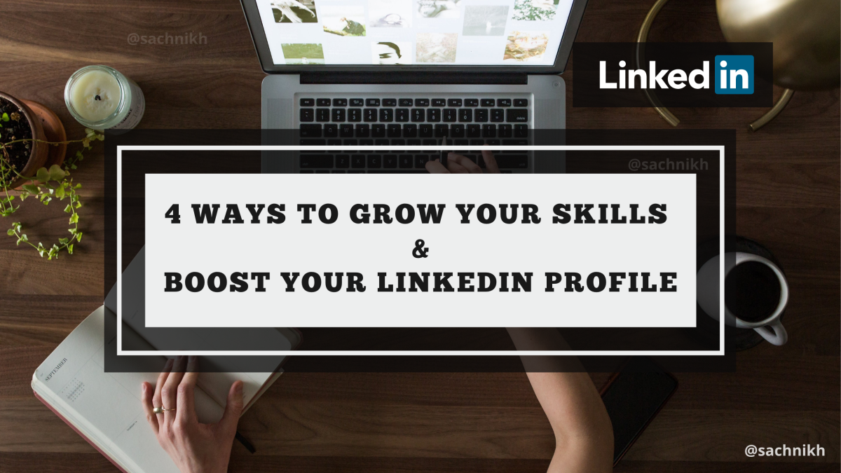 4 Best Ways to Grow Your Skills and Boost Your LinkedIn Visibility