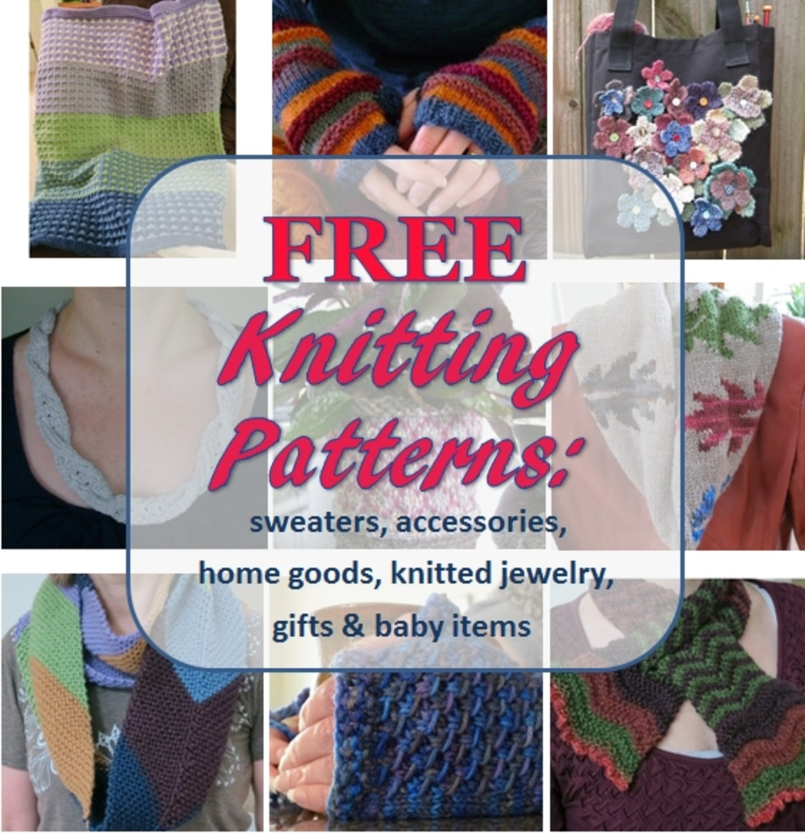 Free Knitting Patterns:  Colorful Accessories, Home Goods, Knitted Jewelry, and Baby Things