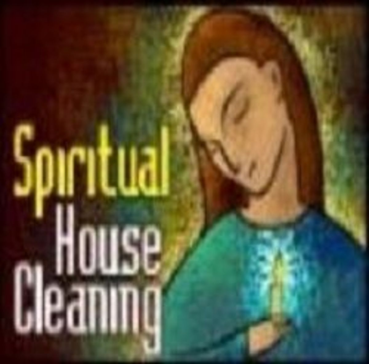 Spiritual house cleaning hubpages Cleansing bad energy from home