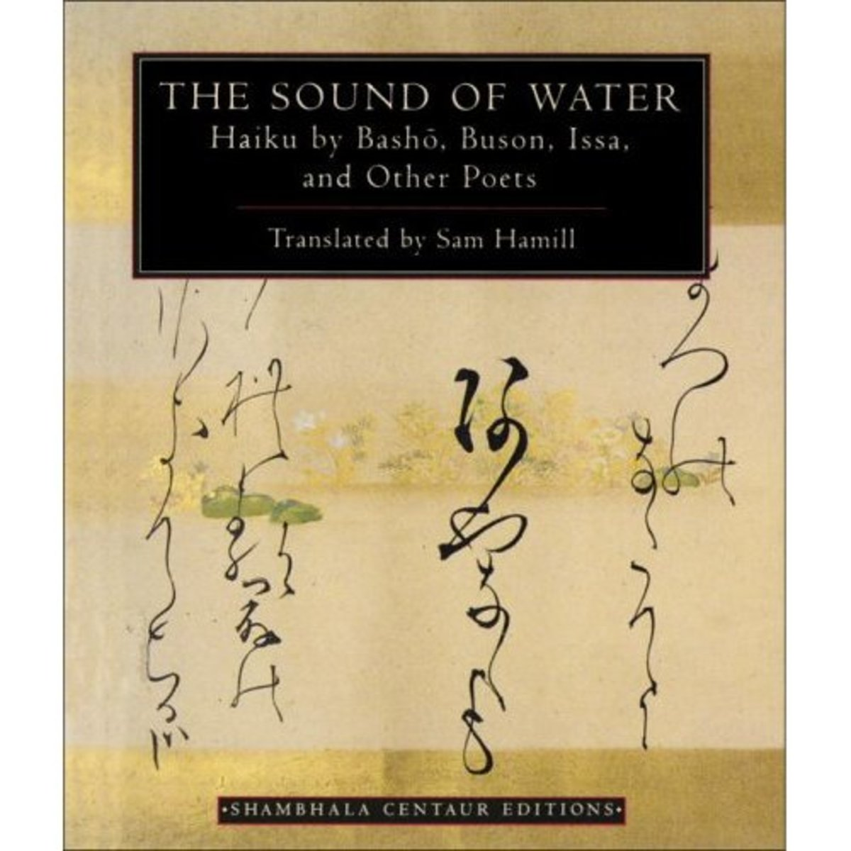 The Sound of Water - Over 200 of the Best Haiku