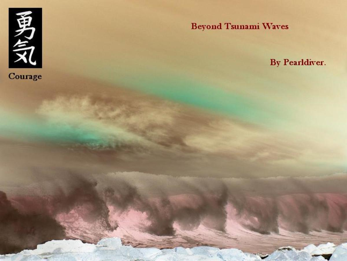 Beyond Tsunami Waves - Copyright © 2012 - 2013 Pearldiver nzpol with all rights reserved.