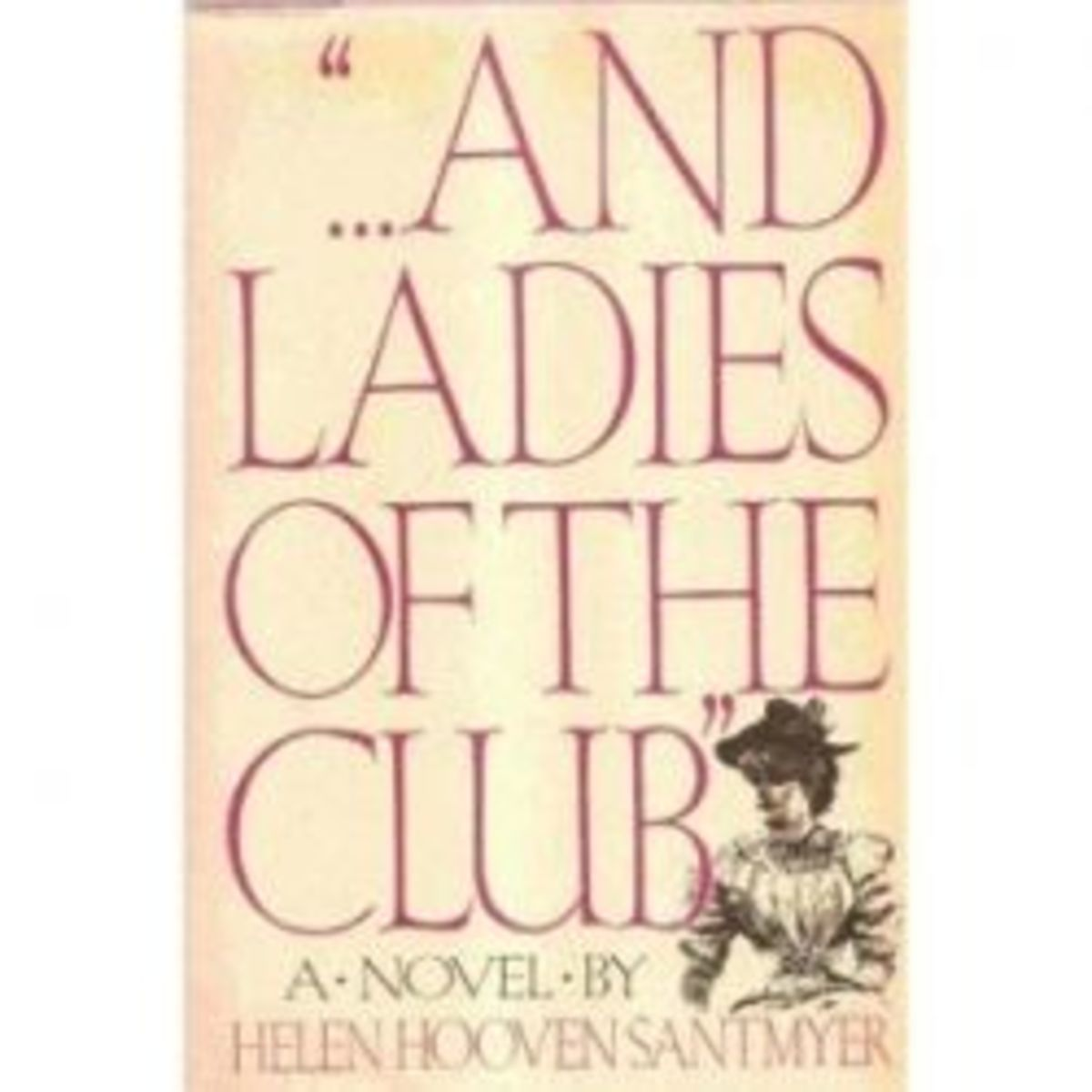And Ladies of the Club - a Novel