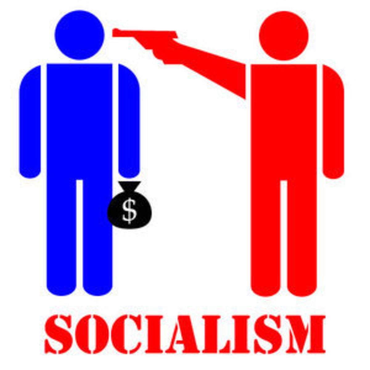 SOCIALISM MEANS FORCE USED TO CONFISCATE YOUR EARNINGS AND ASSETS