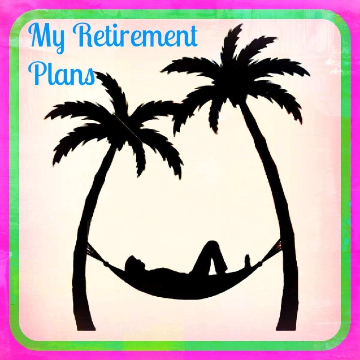 My Retirement Plans