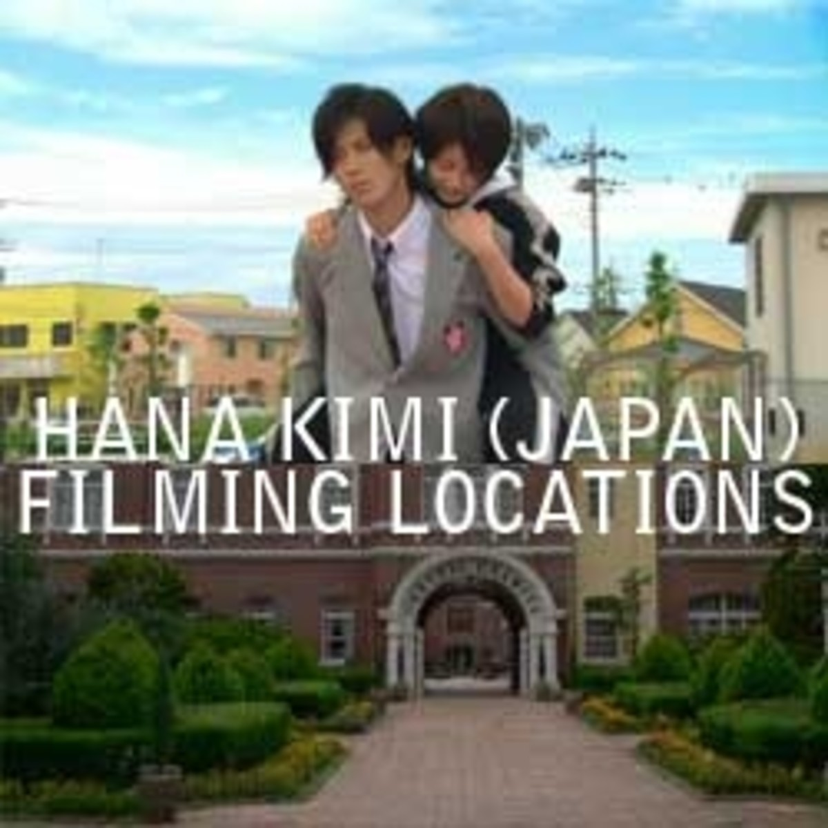 Hana Kimi Filming Locations in Japan