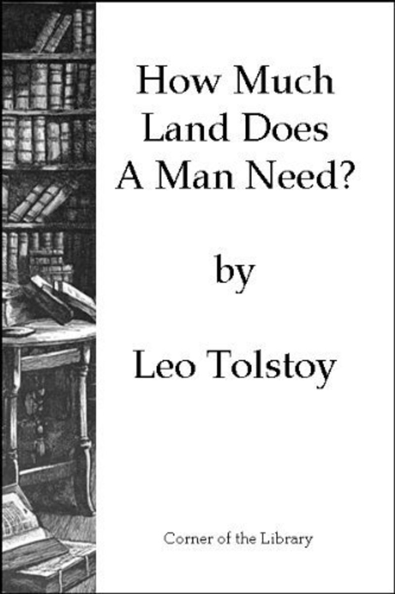 analysis how much land does a man need by leo tolstoy essay Gladly give you as much land as you want literature network » leo tolstoy » how much land does a man need essay information.