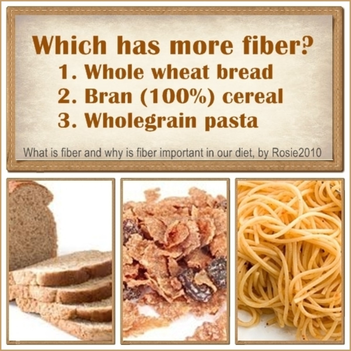 What is Fiber and Why is Fiber Important in our Diet, by Rosie2010 - Answer:  #2 Bran (100%) cereal
