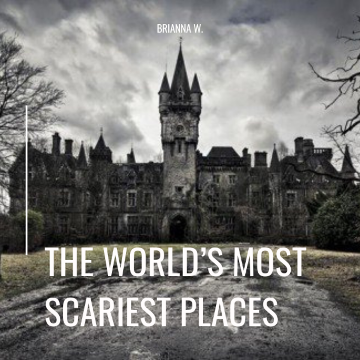 The Spookiest Haunted Places In The World