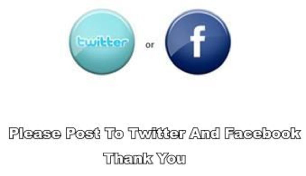 Please Post This Hub Page To Face Book And Twitter. Thanks Very Much.