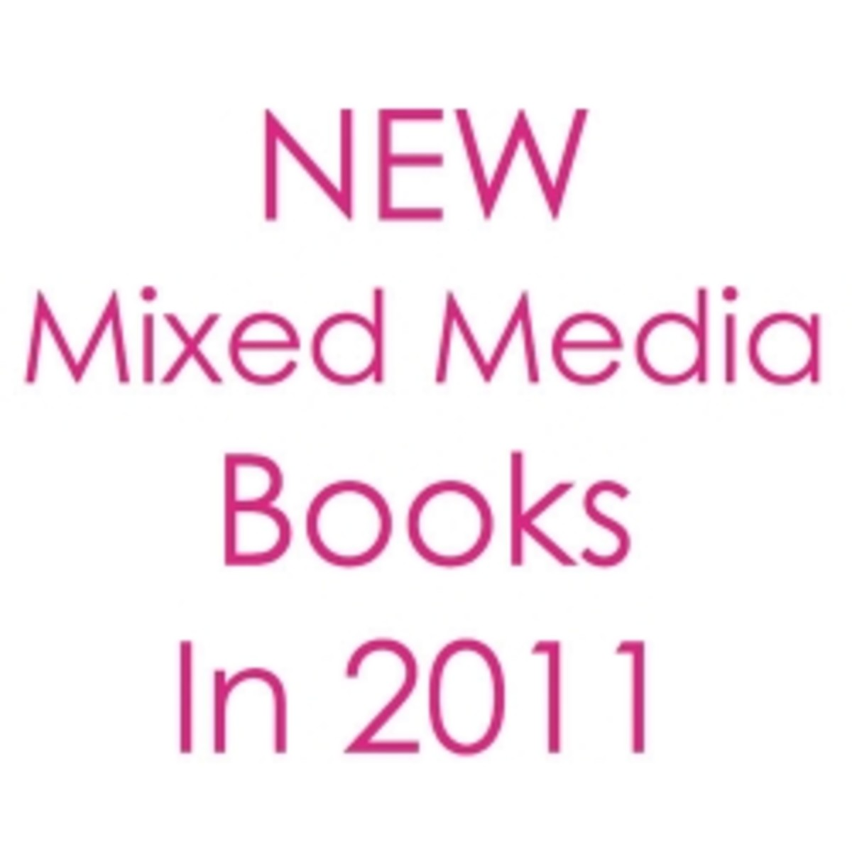 20 Best NEW Art Books about Mixed Media in 2011
