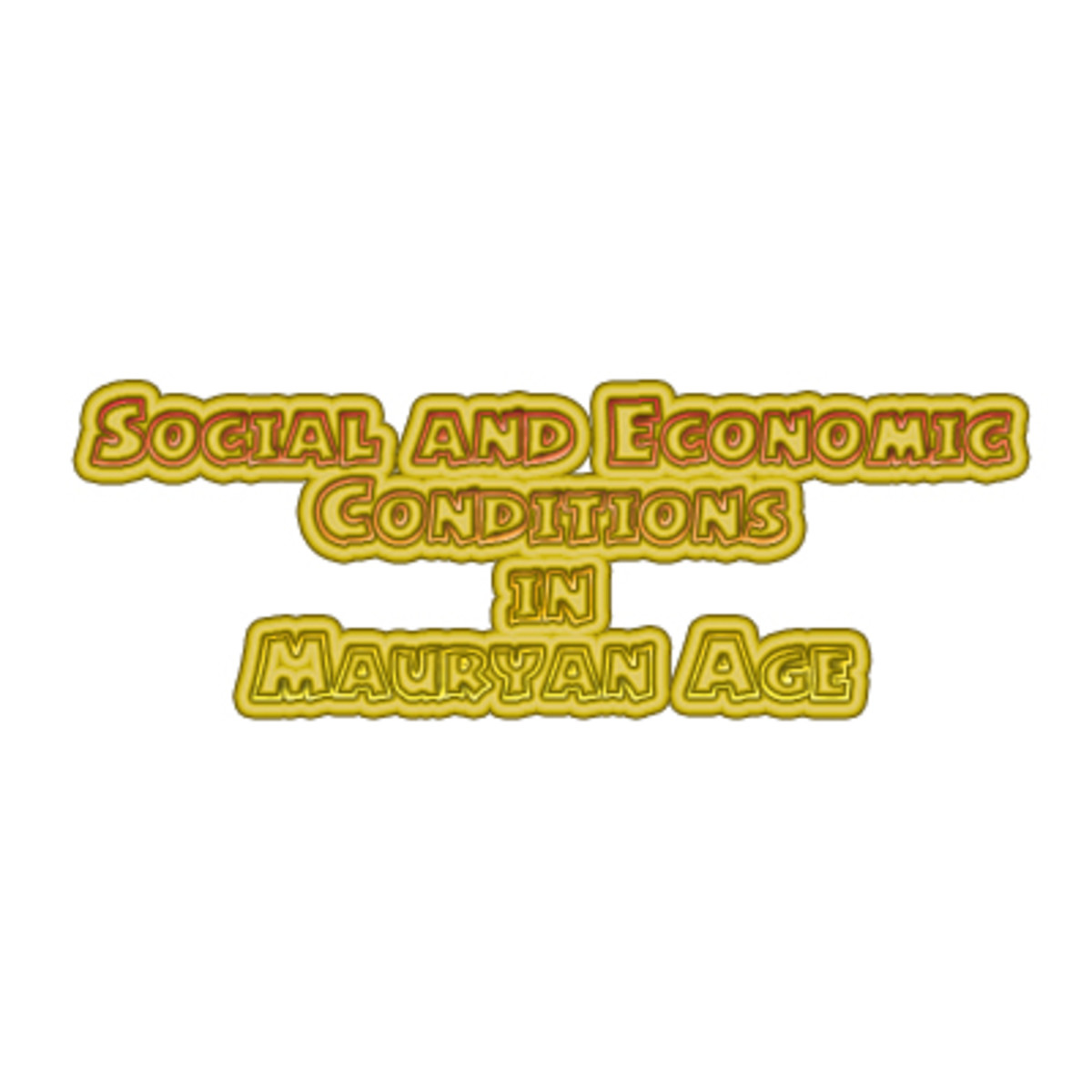 Social and Economic Conditions in Mauryan Age