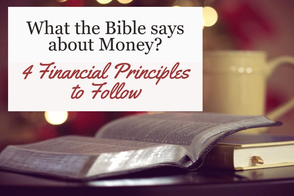 What the Bible Says About Money - 4 Financial Principles to Follow