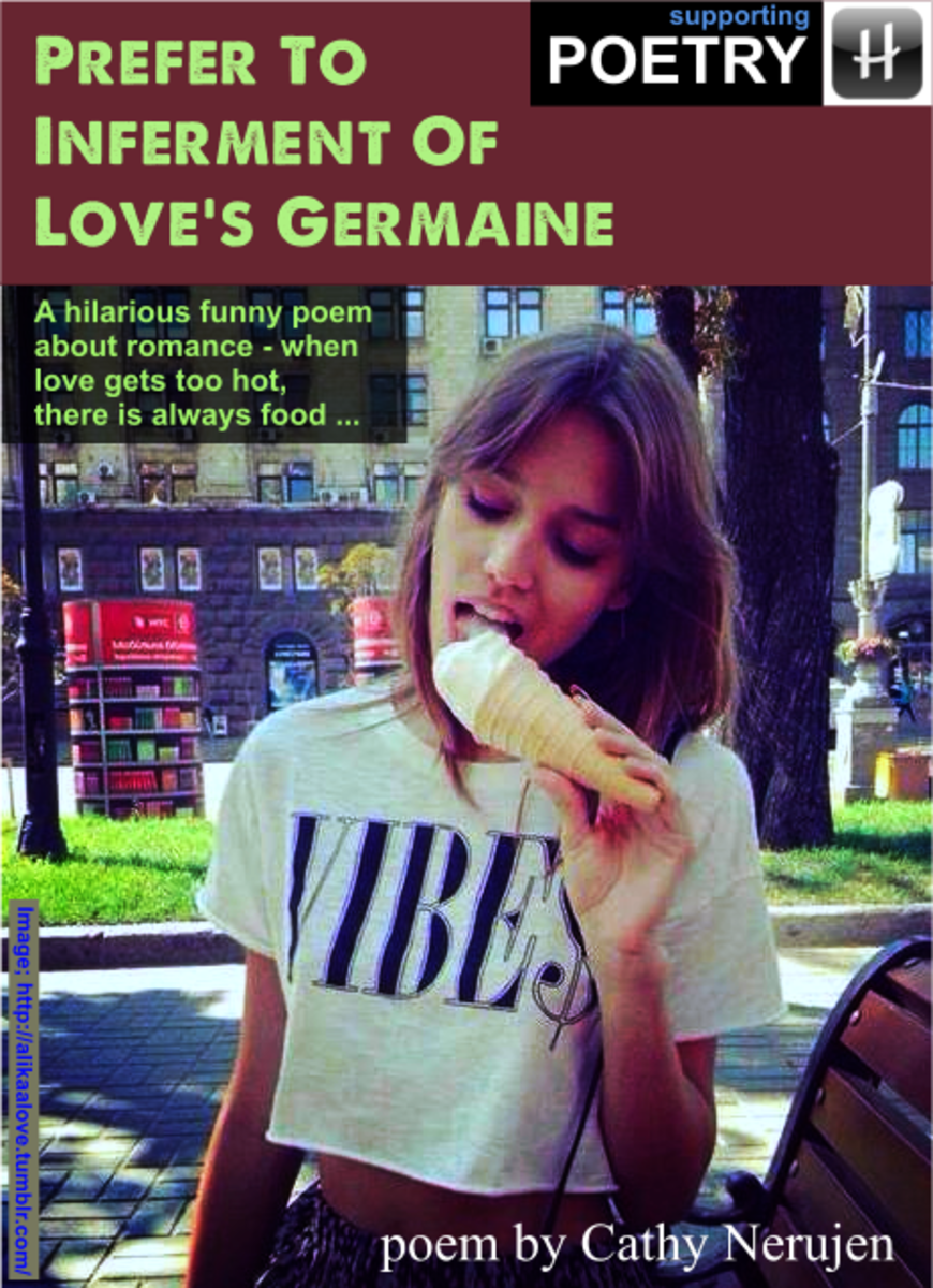 Prefer to Inferment of Loves Germaine - Poem by Cathy Nerujen