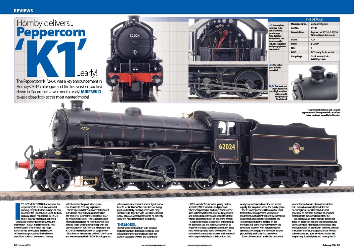 One of the Hornby Magazine product report centre spreads. The Hornby K1 2-6-0 appeared mail order and on the shelves late 2014. Following editorials saw the favourable comparison with the real thing.  One K1 is owned and maintained by NELPG