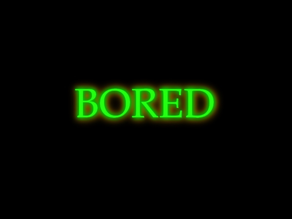 Bored? What To Do When You Are Bored