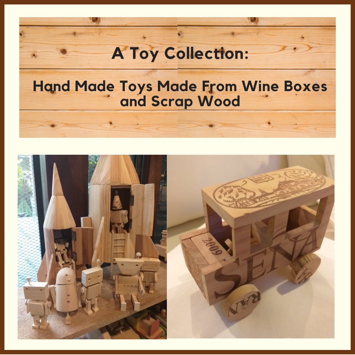 Hand Made Toys Made From Wine Boxes and Scrap Wood