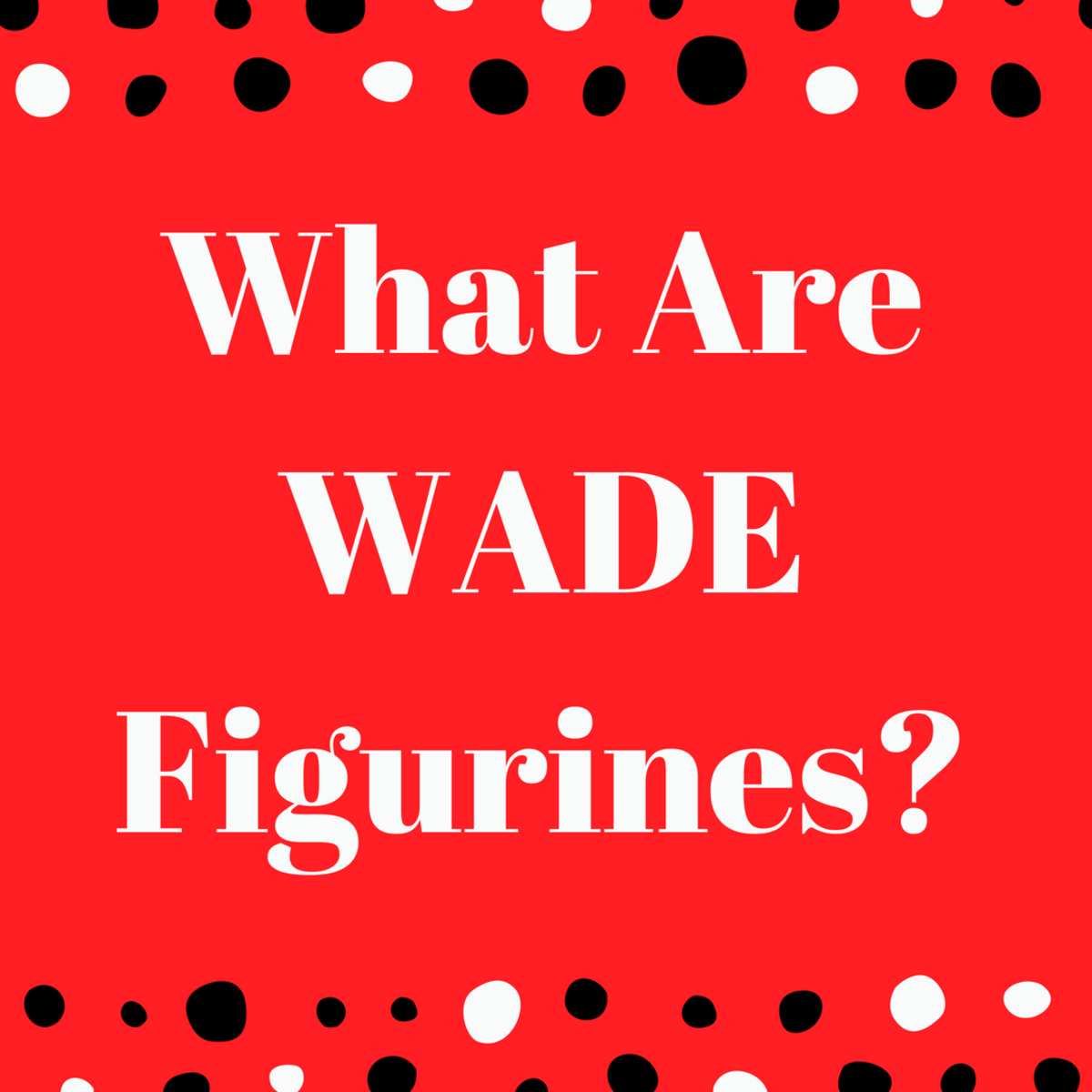 What Are Wade Figurines?