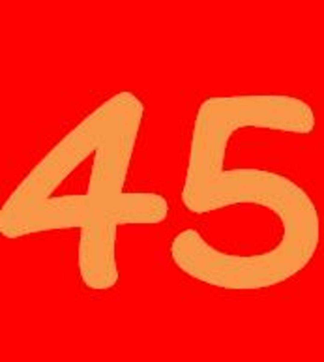 The number 45. Math facts, music facts, movie facts and other fun facts of forty five.