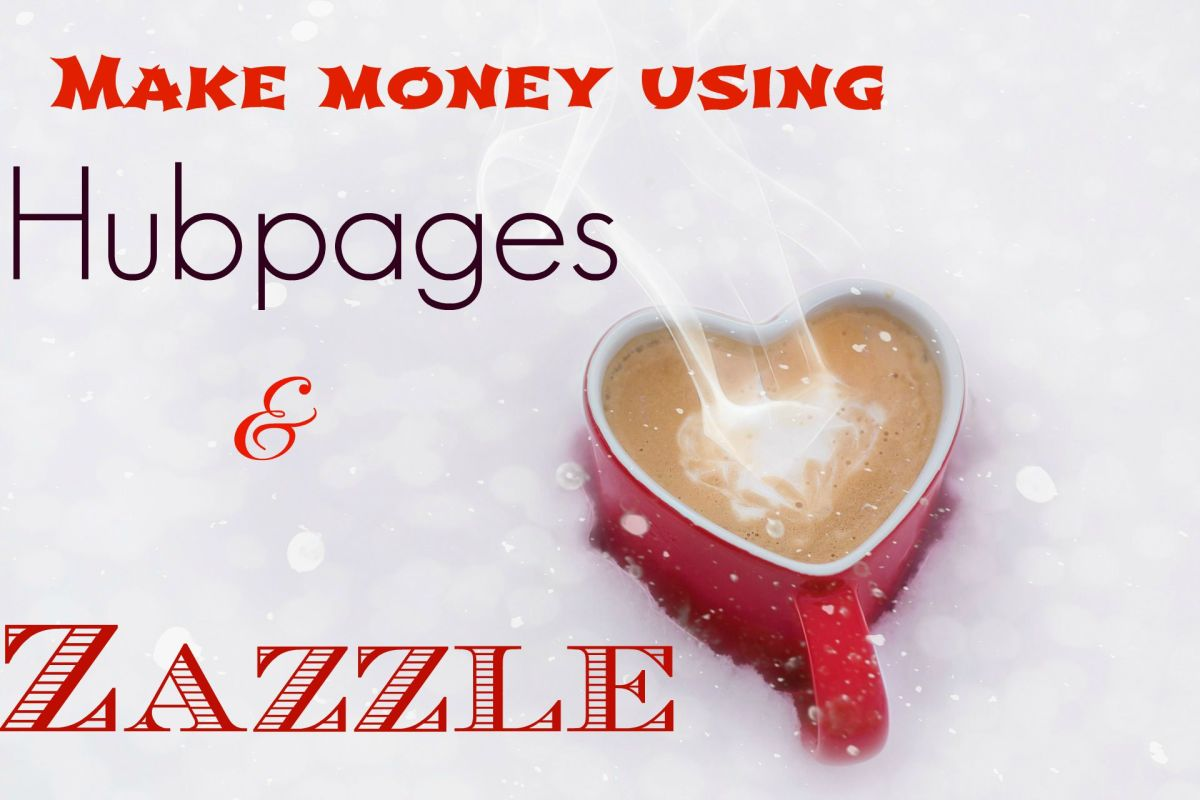 Earn More by Promoting  Zazzle Products on Hubpages