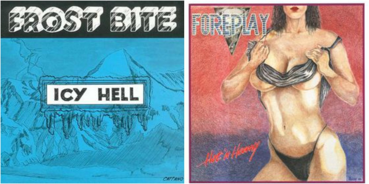 "Left: Frost Bite, ""Icy Hell,"" right: Foreplay, ""Hot N Heavy"""