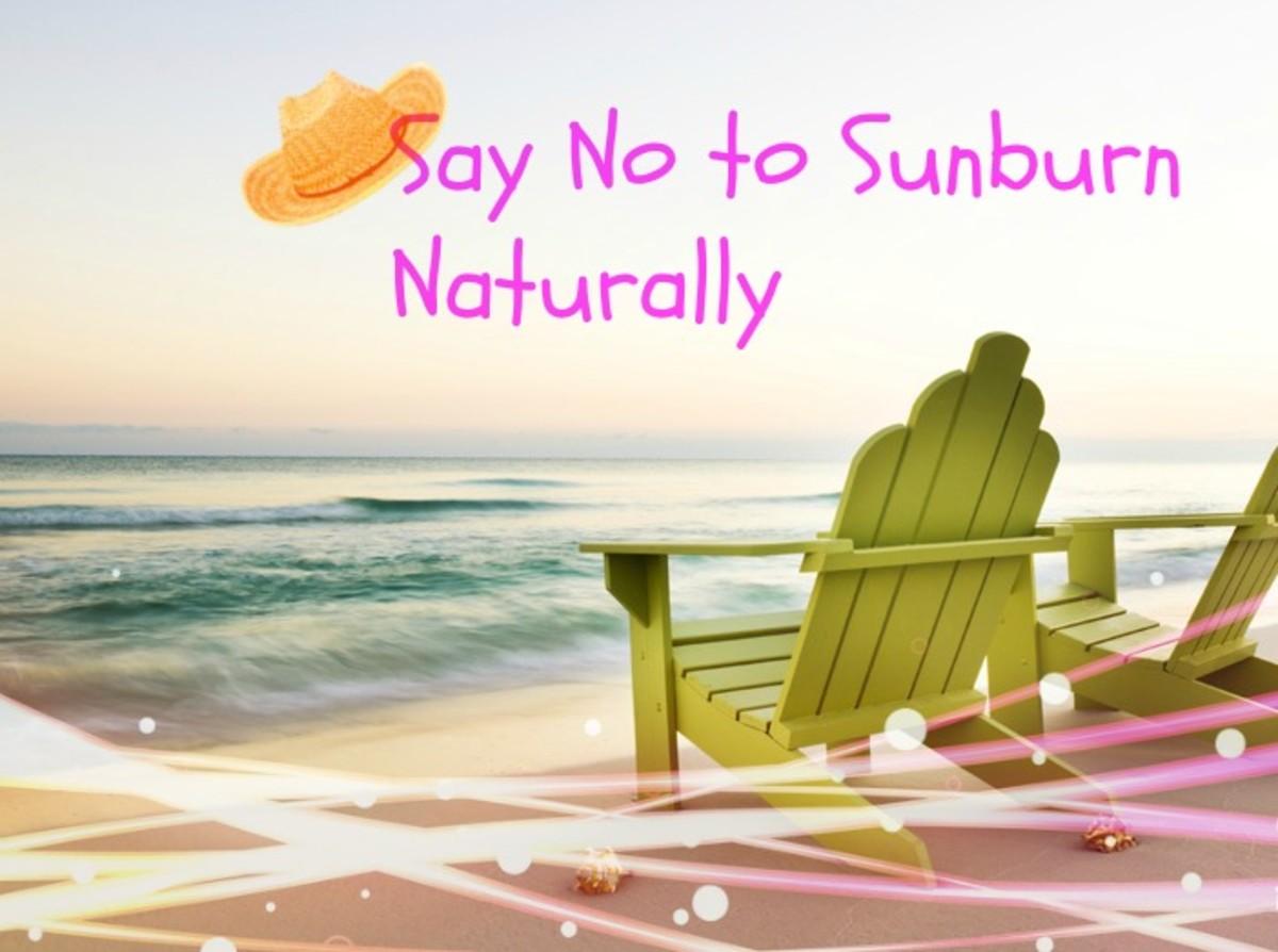 Say no to Sunburn Naturally