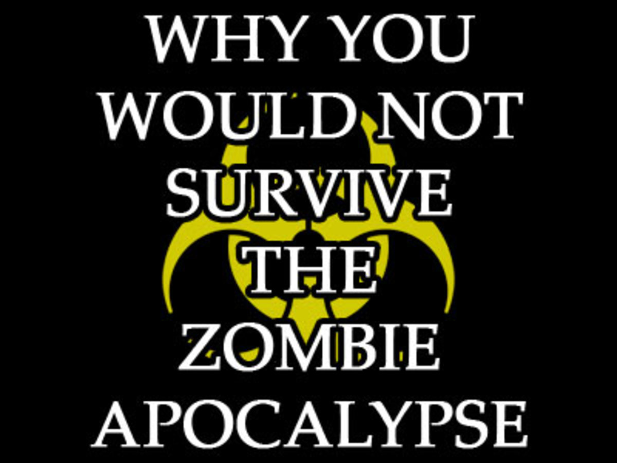 Why You Would Not Survive A Zombie Apocalypse
