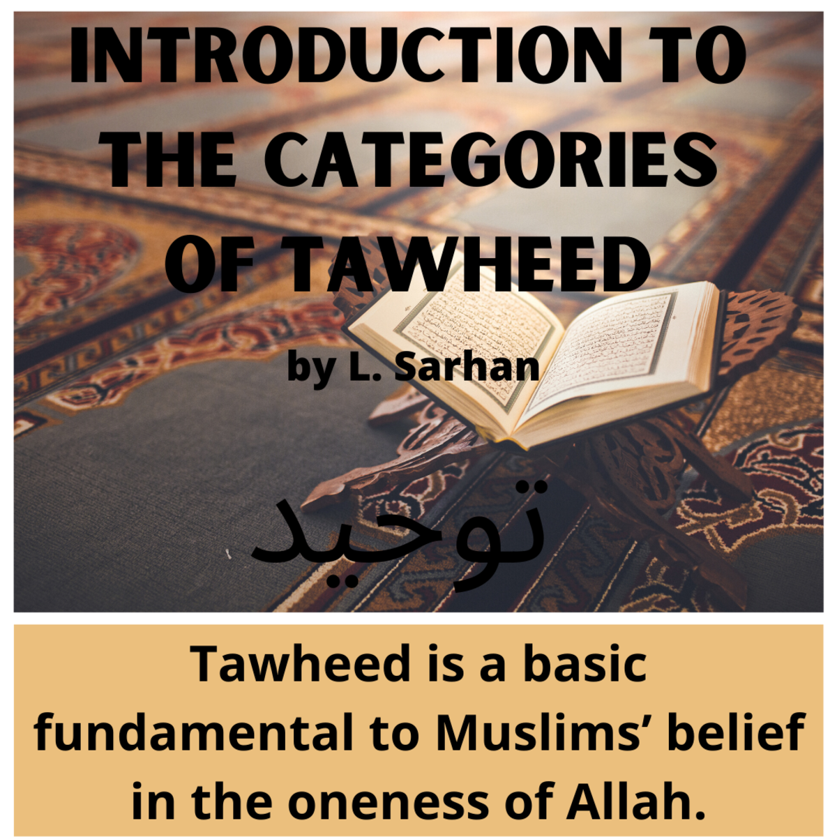 Learn more about the 3 fundamental categories to tawheed and Muslims' belief in the oneness of Allah.