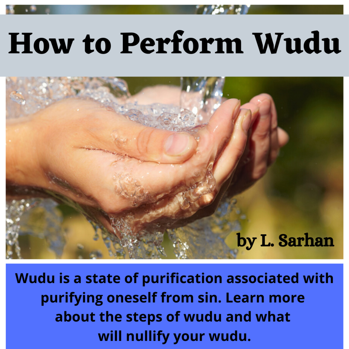 This article explains the steps to wudu based on evidence from the Qu'ran and Hadiths.