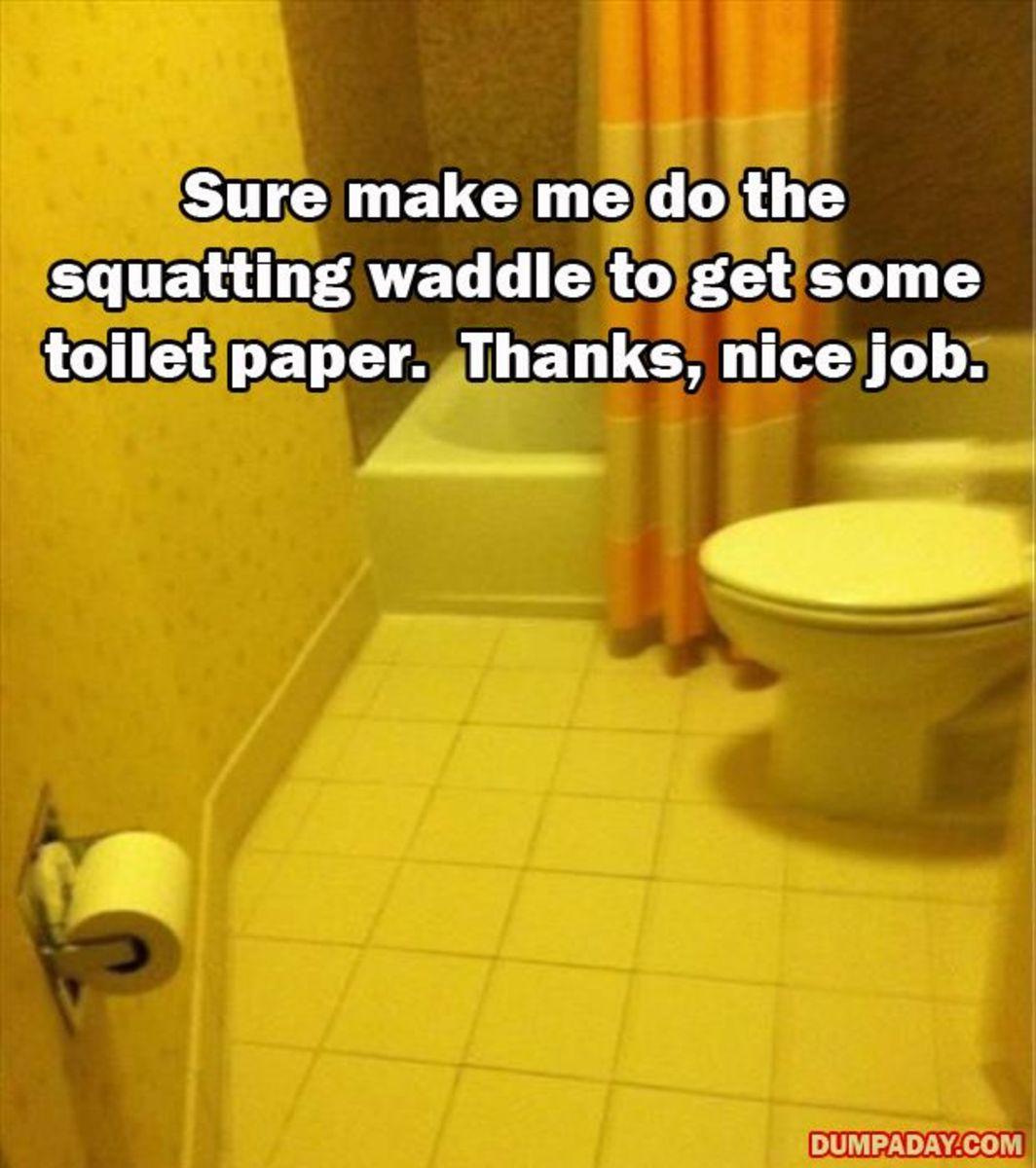 Good luck, fellows. Toilet tissue epic fail.