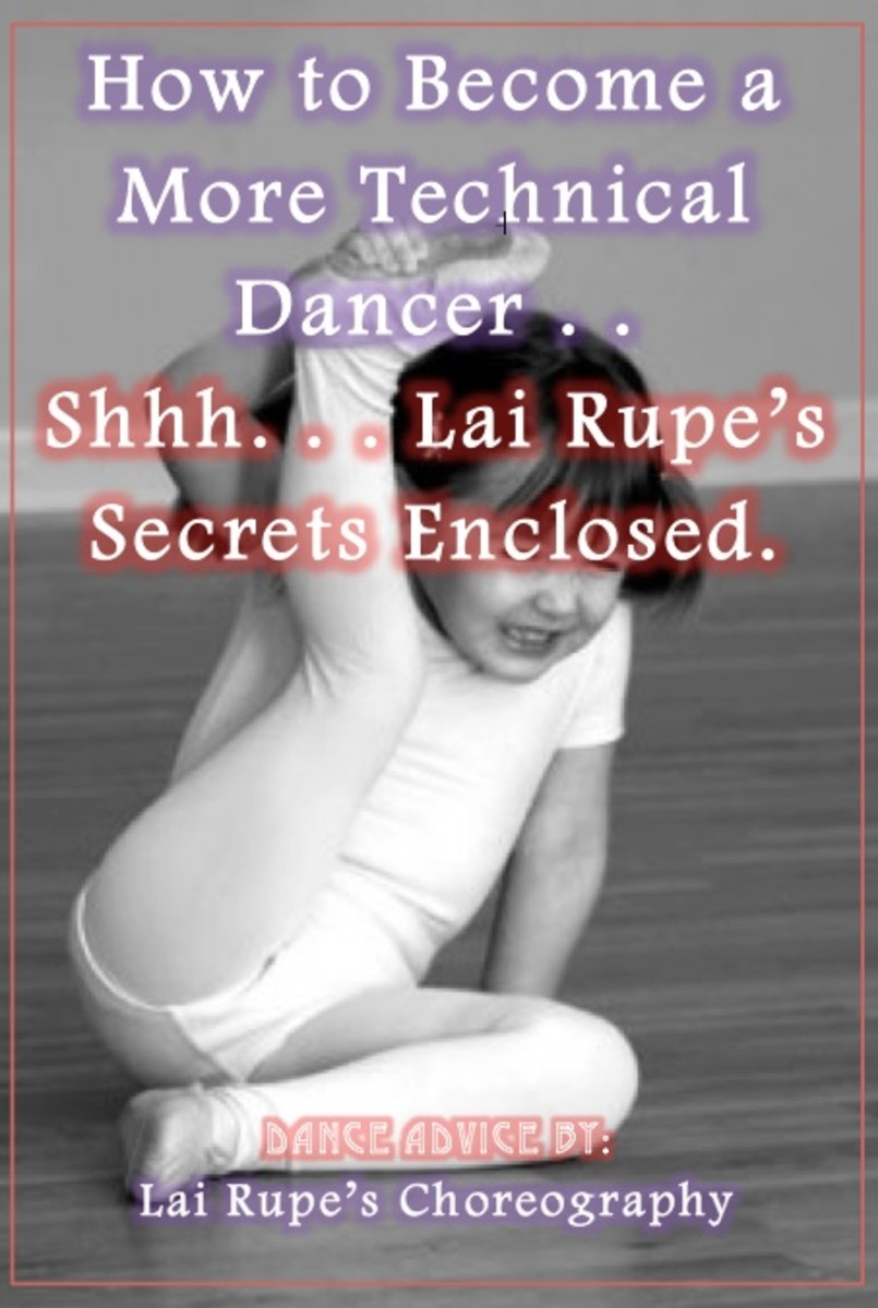 How to Become a More Technical Dancer . . Shhh. . . Lai Rupe's Secrets Enclosed.