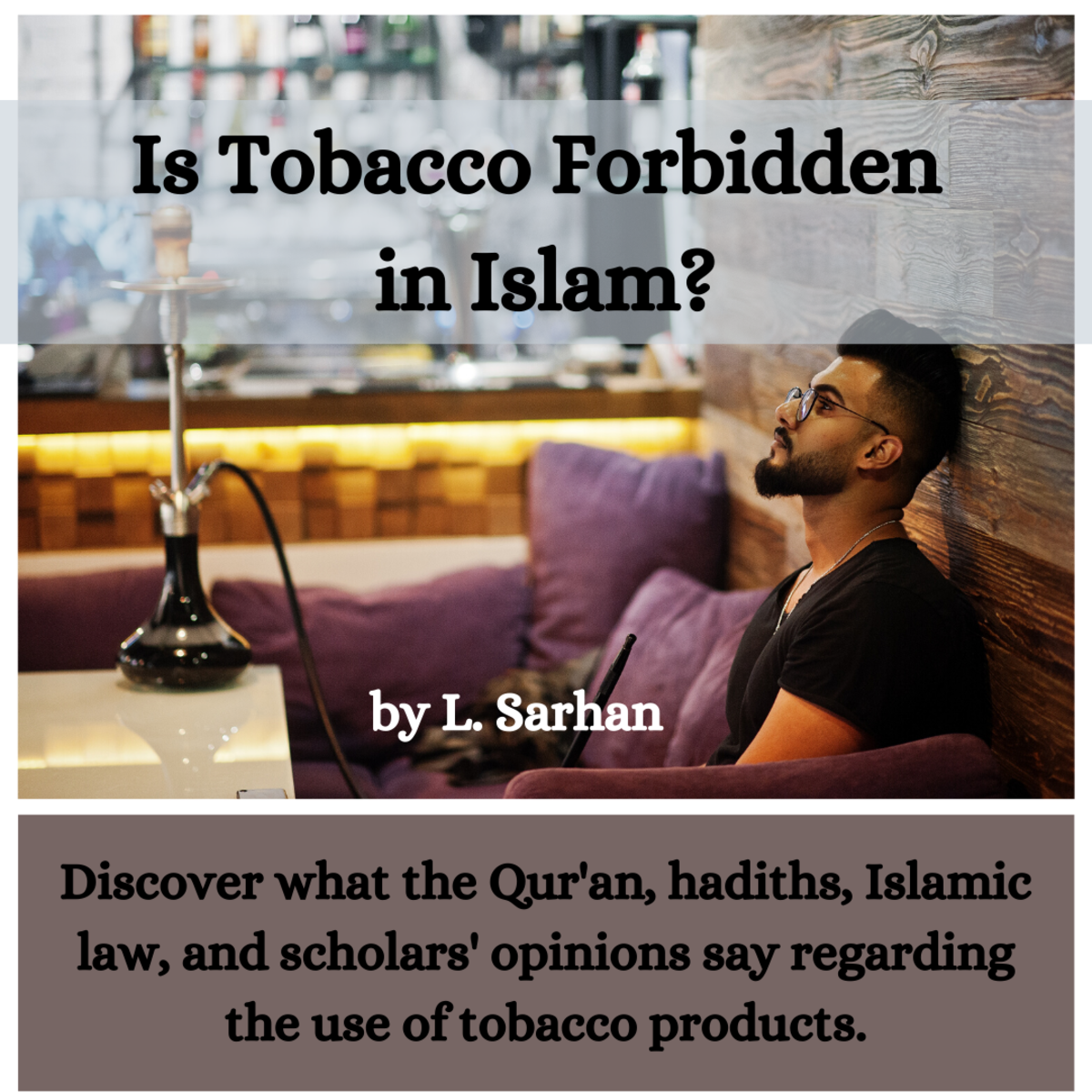 Discover what the Qur'an, hadiths, Islamic law, and scholars' opinions say regarding the use of tobacco products.