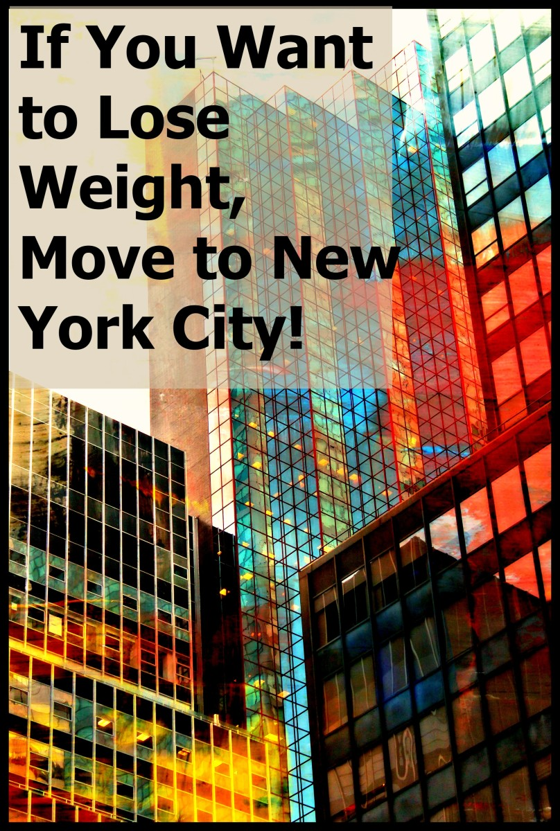 If You Want to Lose Weight, Move to New York City!