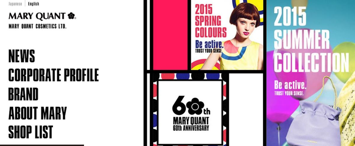 Mary Quant still sells in London and Japan.