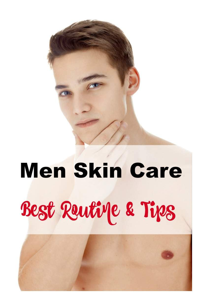 Simple Skin Care Routine for Men, Tips and Skin Care Products for a Younger Complexion