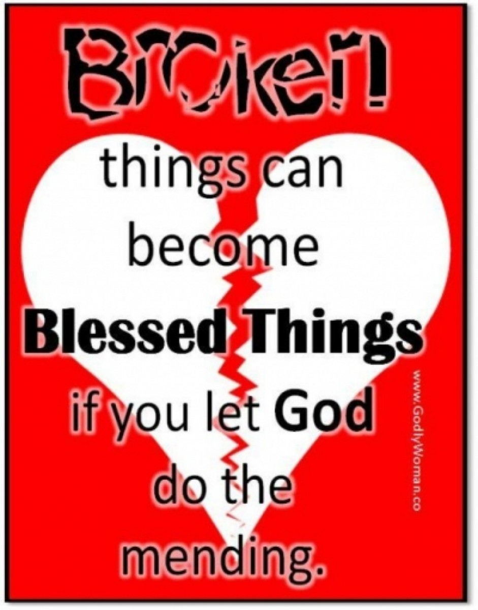 Broken Things Can Become Blessed Things If You Let God Do the Mending!