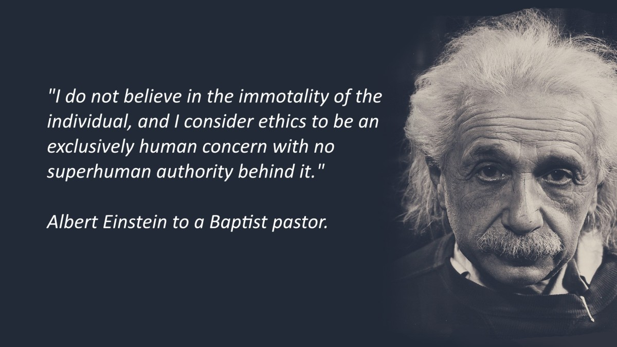 Einstein on life after death and ethics