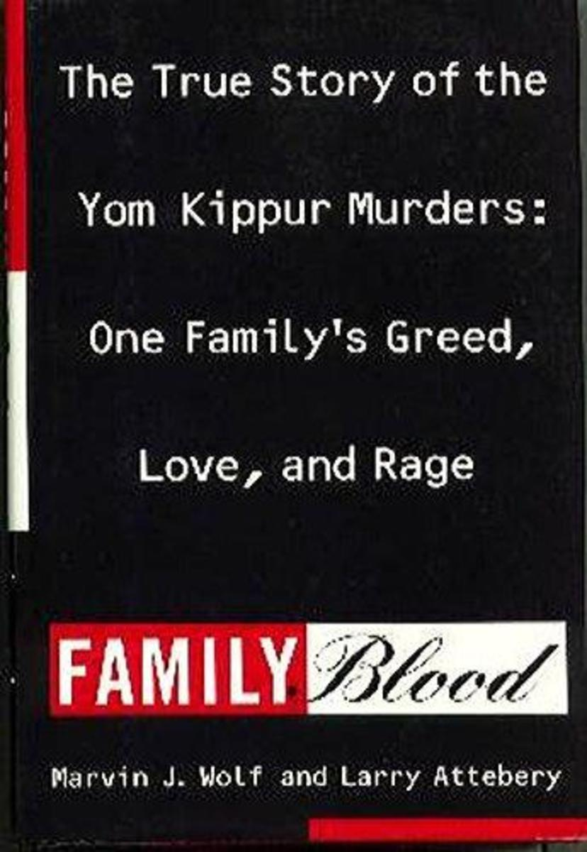 Family Blood: The True Story of the Yom Kippur Murders: One Family's Greed, Love, and Rage by Marvin J. Wolf and Larry Attebery