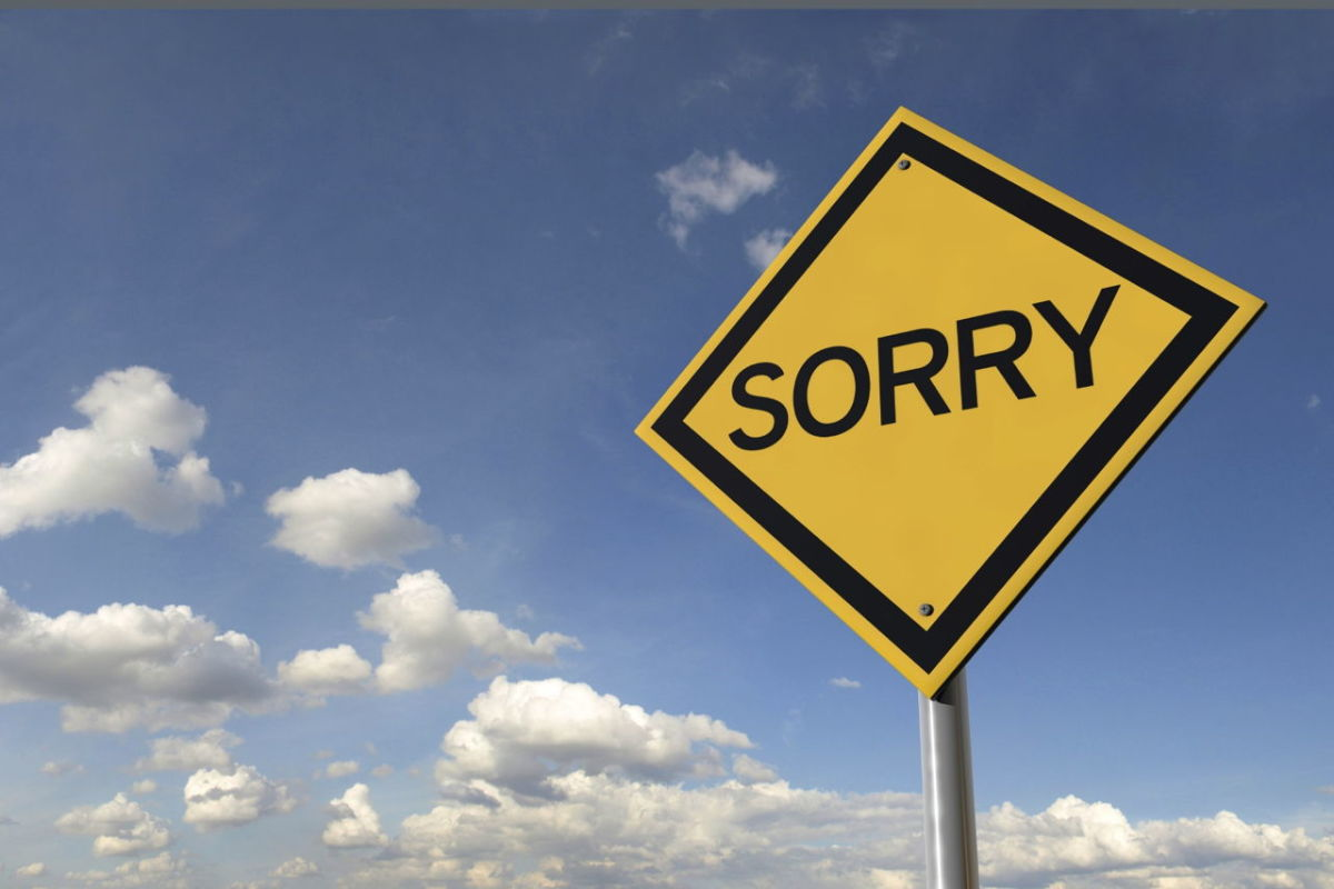 """Just saying """"Sorry"""" is not enough."""