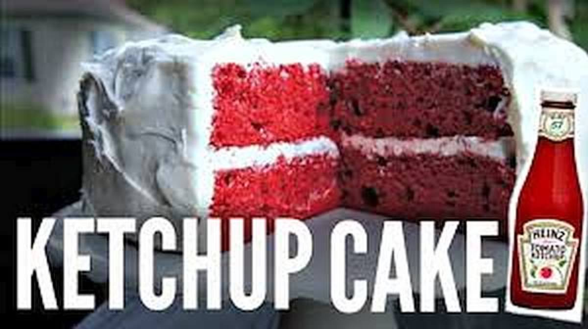 There is such a thing as a ketchup cake. People who have eaten it say it is very tasty.