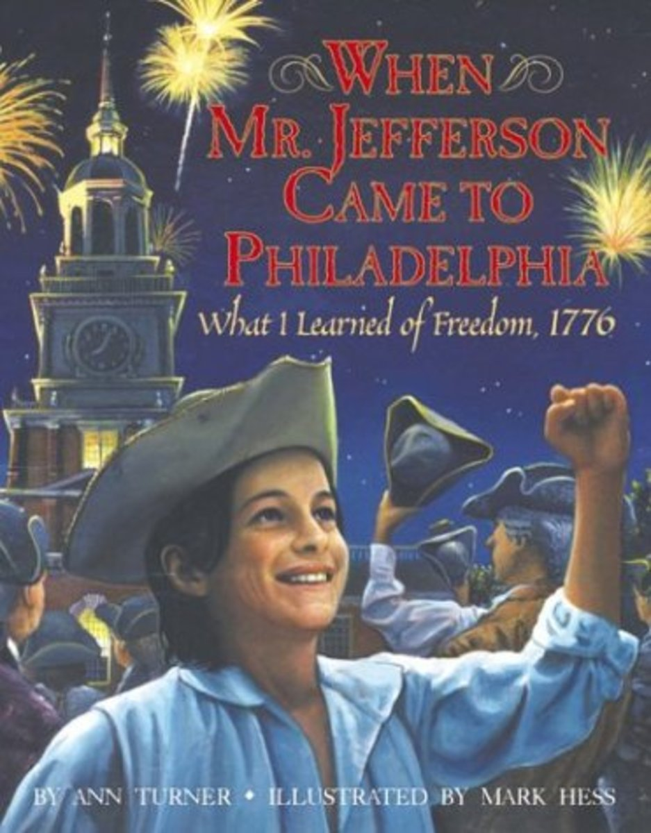 When Mr. Jefferson Came to Philadelphia: What I Learned of Freedom, 1776 by Ann Turner