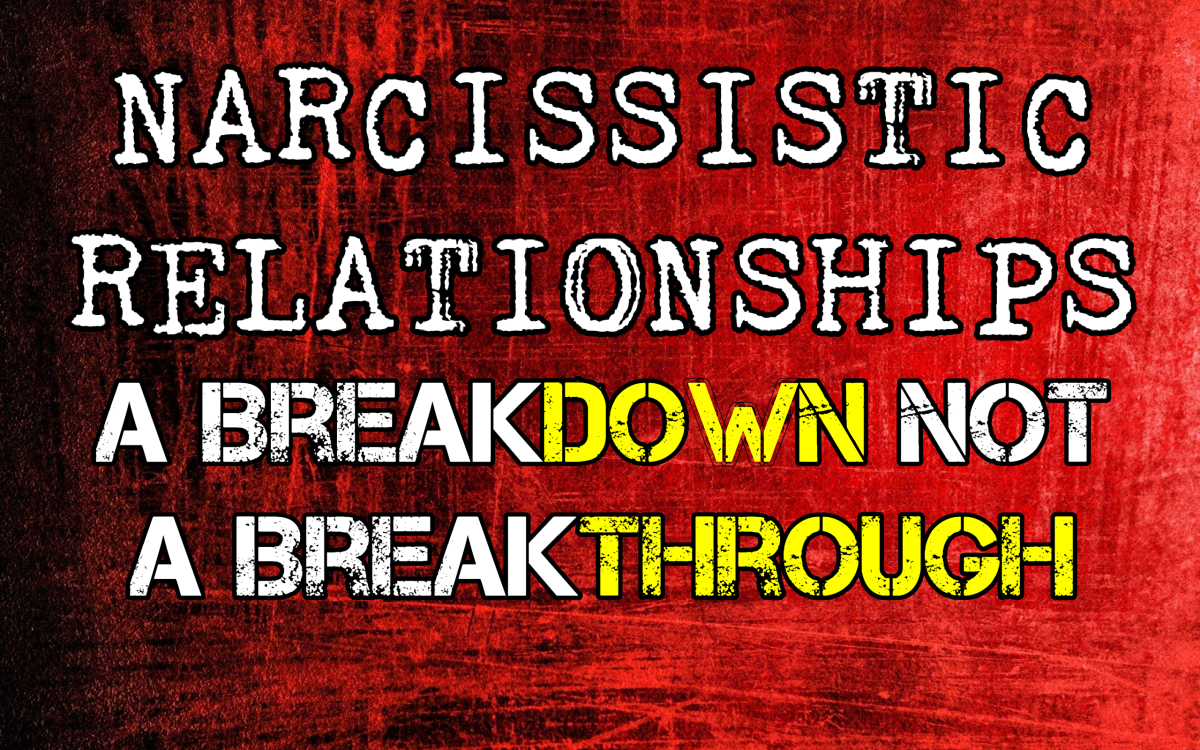 Narcissistic Relationships: A Breakdown Is Not a Breakthrough