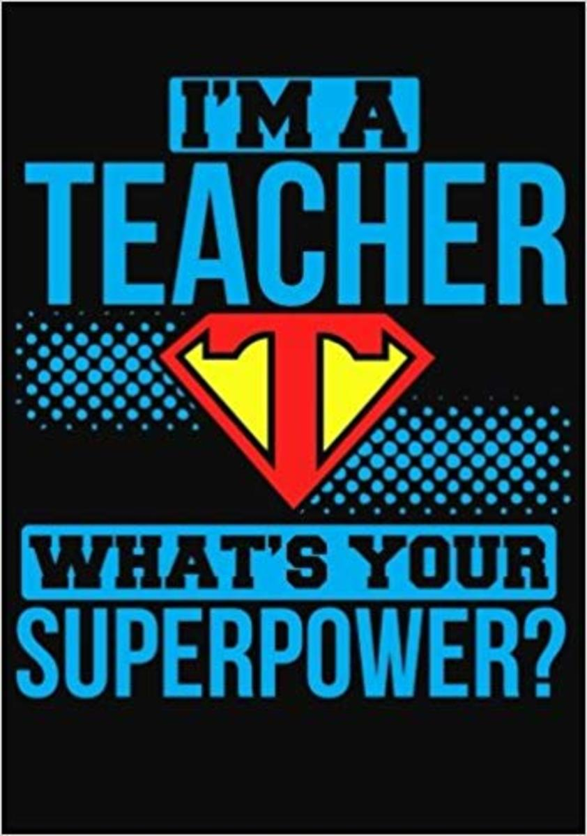 Teachers, Superpowers, And Just Doing What You Do